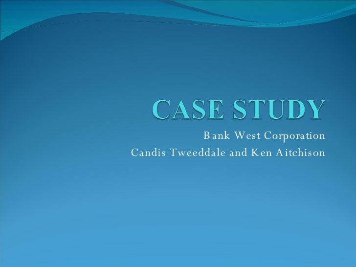 Bank West Corporation Candis Tweeddale and Ken Aitchison