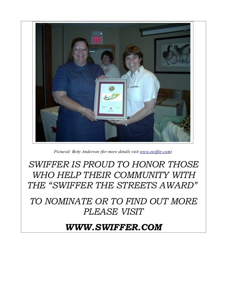 Pictured: Betty Anderson (for more details visit www.swiffer.com)SWIFFER IS PROUD TO HONOR THOSE WHO HELP THEIR COMMUNITY ...