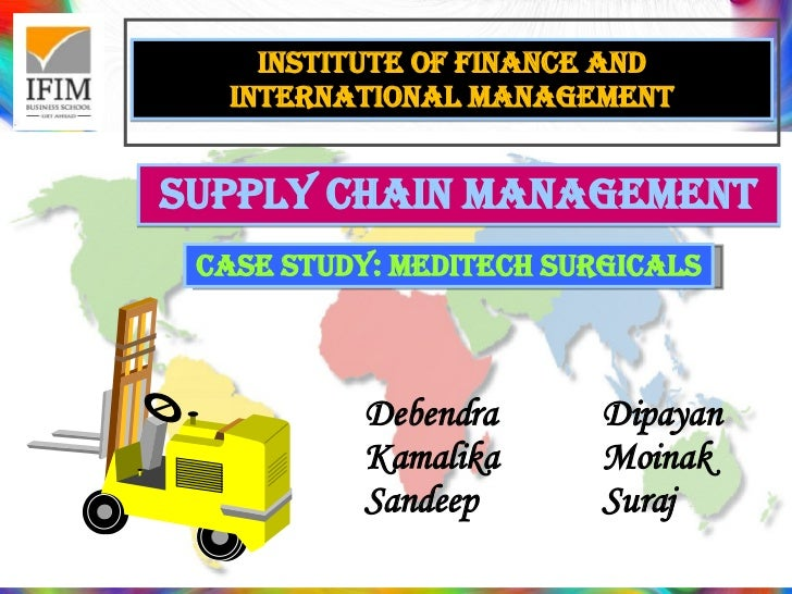 Institute of finance and international management SUPPLY CHAIN MANAGEMENT Debendra  Dipayan  Kamalika Moinak Sandeep Suraj...