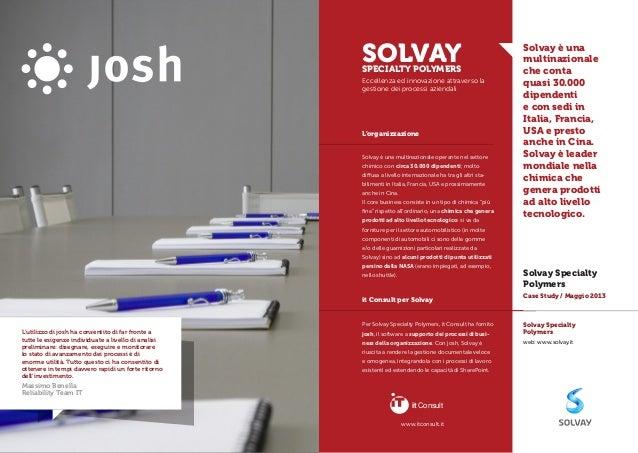 L'organizzazione it Consult per Solvay Solvay è una multinazionale operante nel settore chimico con circa 30.000 dipendent...