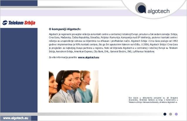 Algotech je regionalni provajder rešenja za kontakt centre u centralnoj i istoènoj Evropi, prisutan u èak sedam zemalja: S...