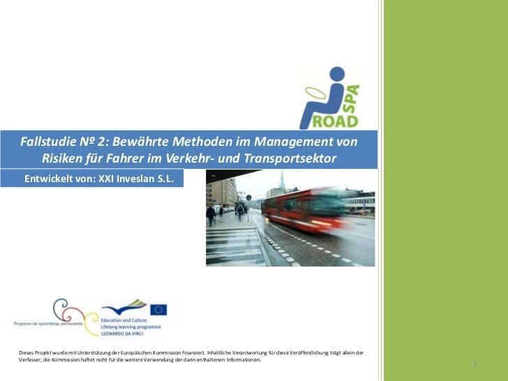Fallstudie Nº 2: Bewährte Methoden im Management von    Risiken für Fahrer im Verkehr- und Transportsektor  Entwickelt von...