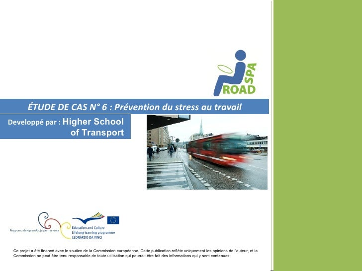 ÉTUDE DE CAS N° 6 : Prévention du stress au travailDeveloppé par : Higher School                                 of Transp...