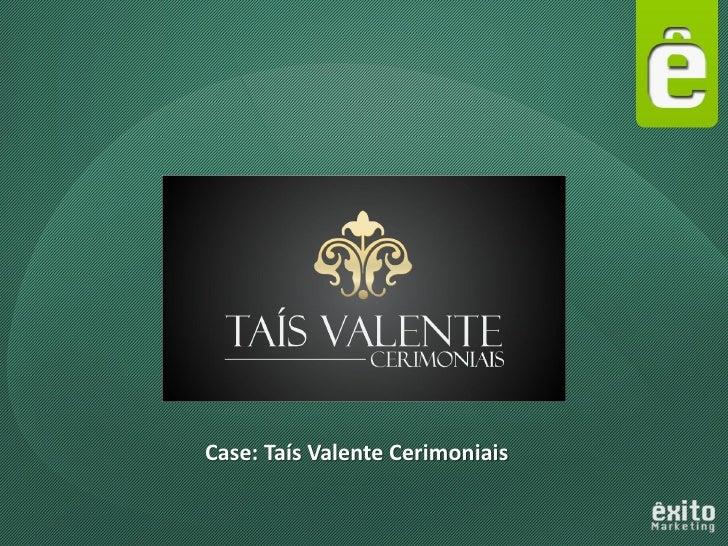 Case: Taís Valente Cerimoniais