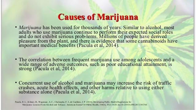 cause and effect of legalizing marijuana The american public largely supports the legalization of medical  are that  marijuana has less negative side effects and is less likely to cause.