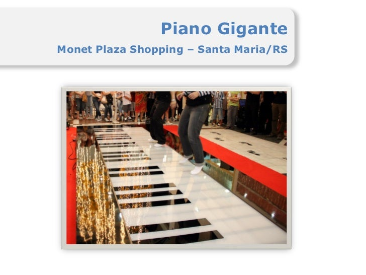 Piano GiganteMonet Plaza Shopping – Santa Maria/RS