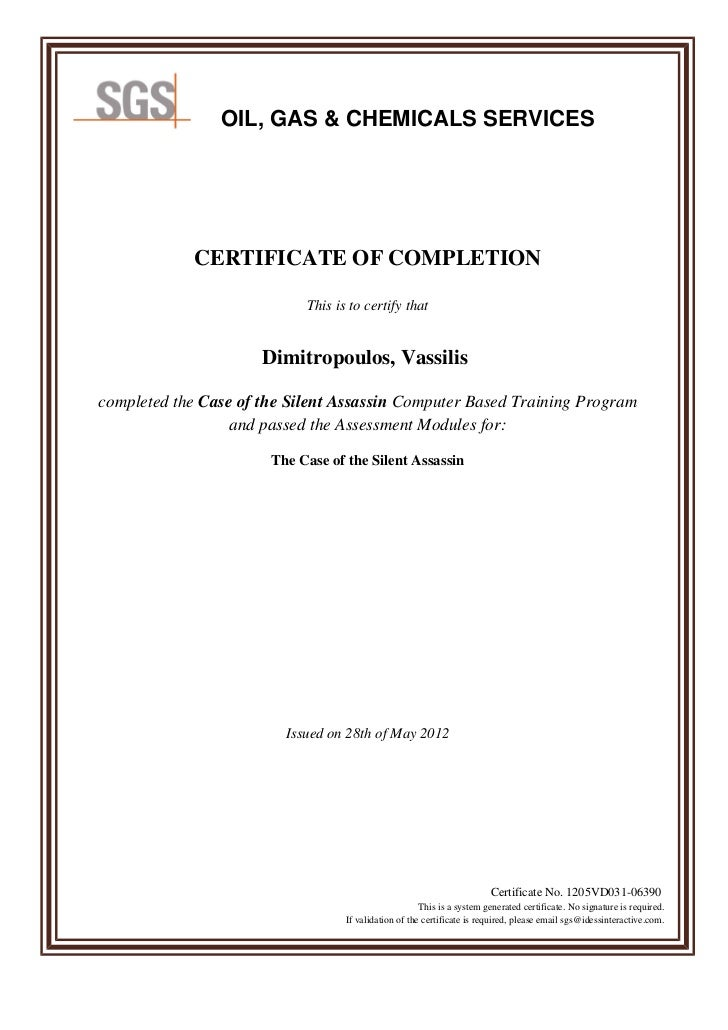 OIL, GAS & CHEMICALS SERVICES            CERTIFICATE OF COMPLETION                            This is to certify that     ...