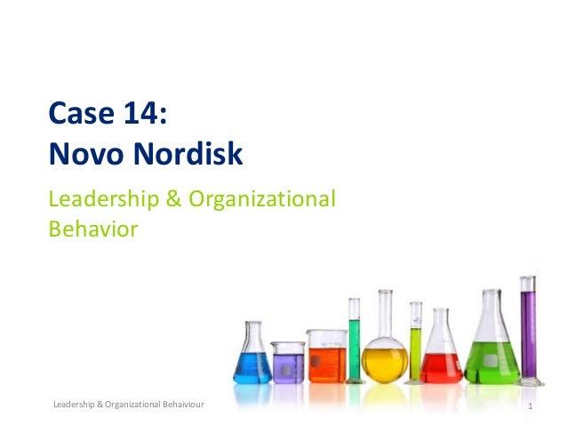 Case 14: Novo Nordisk Leadership & Organizational Behavior  Leadership & Organizational Behaiviour  1