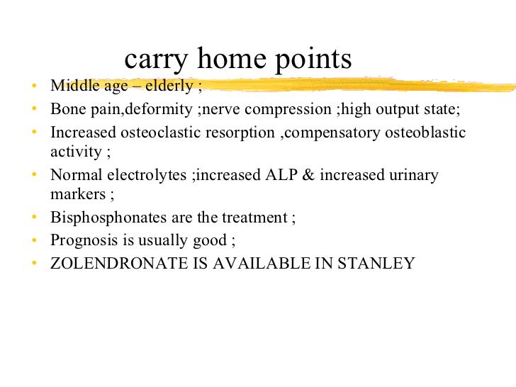 carry home points  <ul><li>Middle age – elderly ; </li></ul><ul><li>Bone pain,deformity ;nerve compression ;high output st...