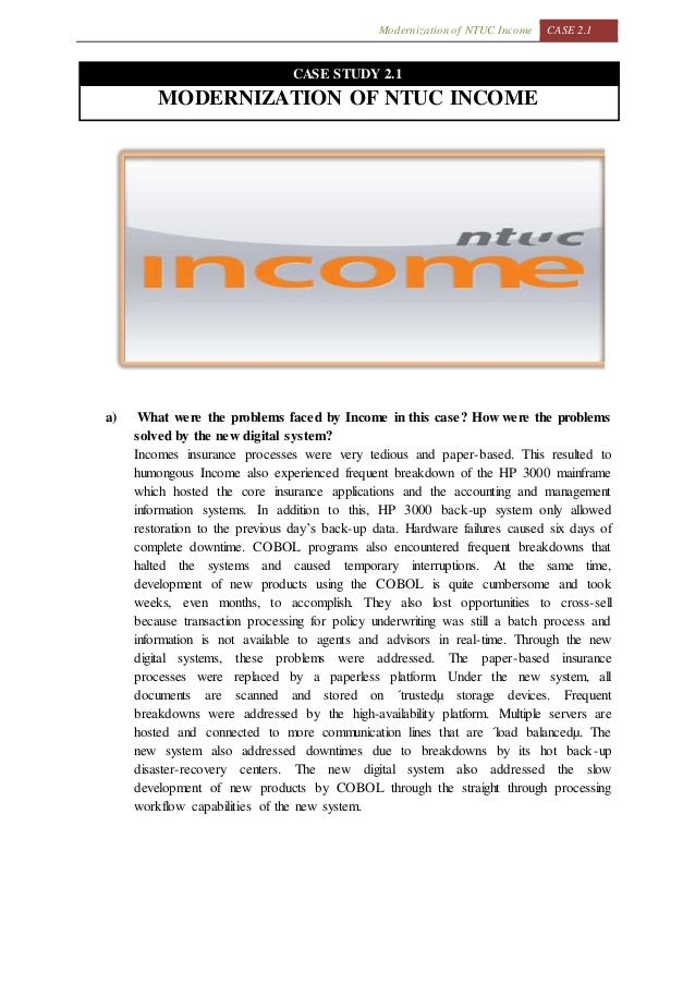 modernization of ntuc income case study answers Read this full essay on case study: modernization of ntuc income  answer : a wheelbarrowcritics of the skoda would be surprised to hear the skoda.