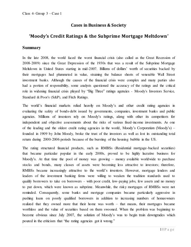 Class 4- Group 3 – Case 1 1 | P a g e Cases in Business & Society 'Moody's Credit Ratings & the Subprime Mortgage Meltdown...