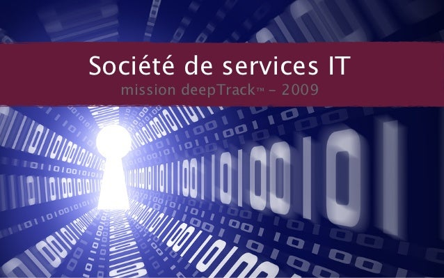 Société de services IT  mission deepTrack™ - 2009
