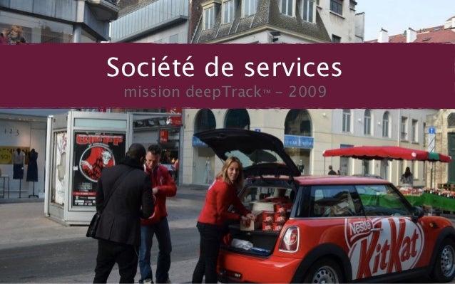 Société de services mission deepTrack™ - 2009