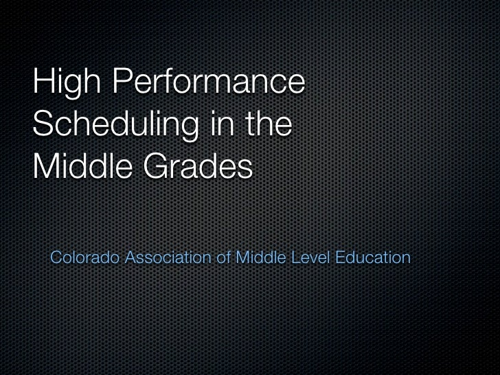 High Performance Scheduling in the Middle Grades   Colorado Association of Middle Level Education