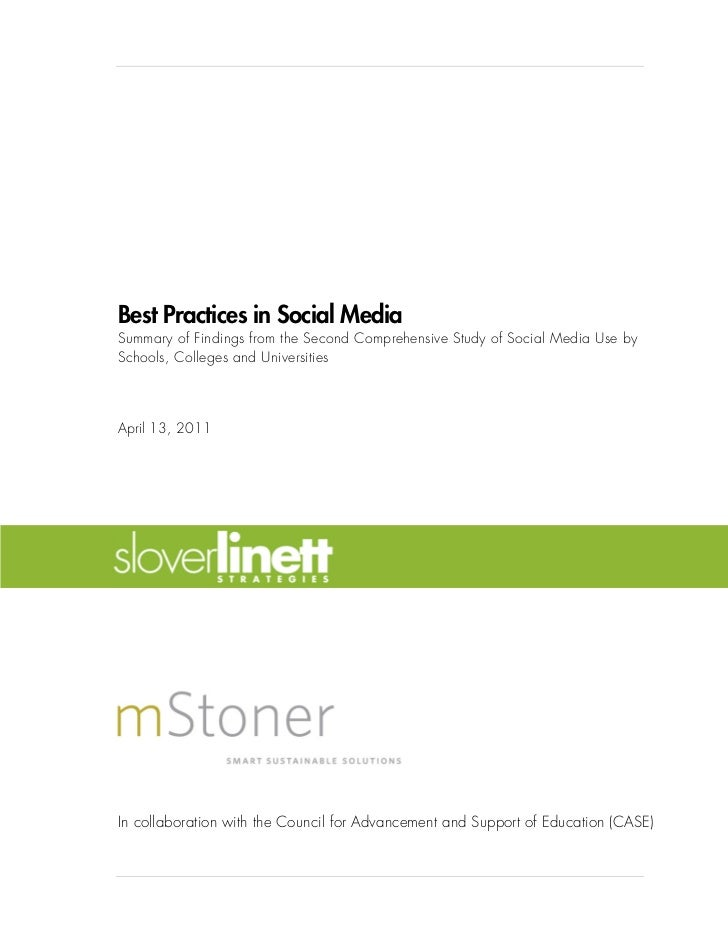 Best Practices in Social MediaSummary of Findings from the Second Comprehensive Study of Social Media Use bySchools, Colle...