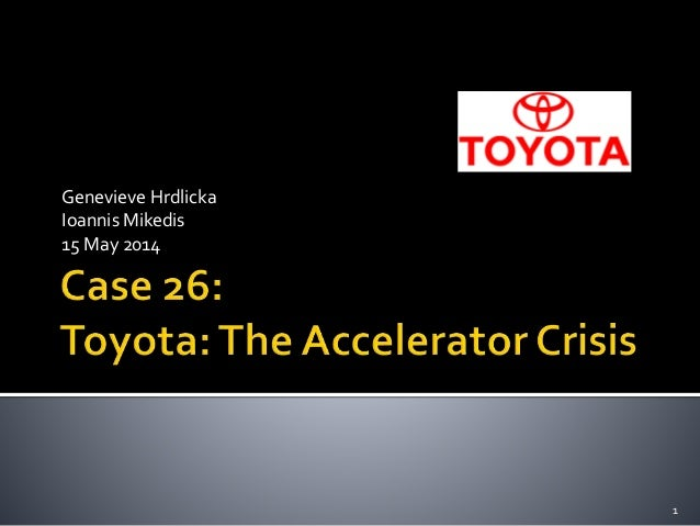 case study toyota crisis management Learning from one crisis management case study  toyota's case study: following a series of accident reports in the usa in which people claimed that their cars .