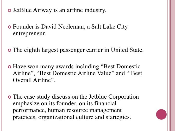 jetblue case study strategic management This case examines jetblue business model and studies to download jetblue airways: growing pains case study a money management firm that owned jetblue.
