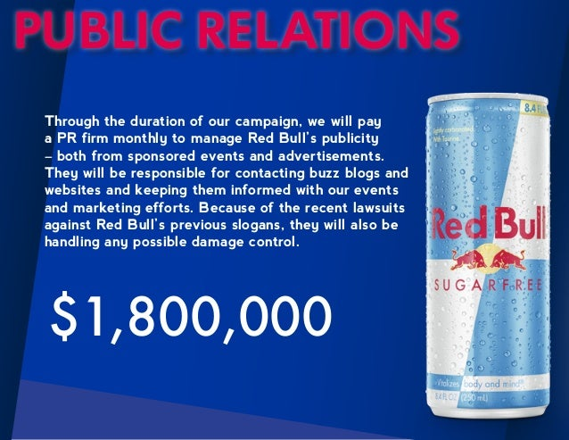 pr of red bull Some observers say that red bull's branding is revolutionary, calling it an 'anti-brand' strategy the company faced additional problems in the pakistan where there were already many established drinks available.