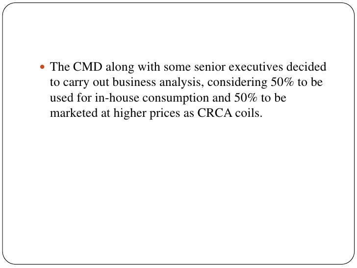 The CMD along with some senior executives decided to carry out business analysis, considering 50% to be used for in-house ...