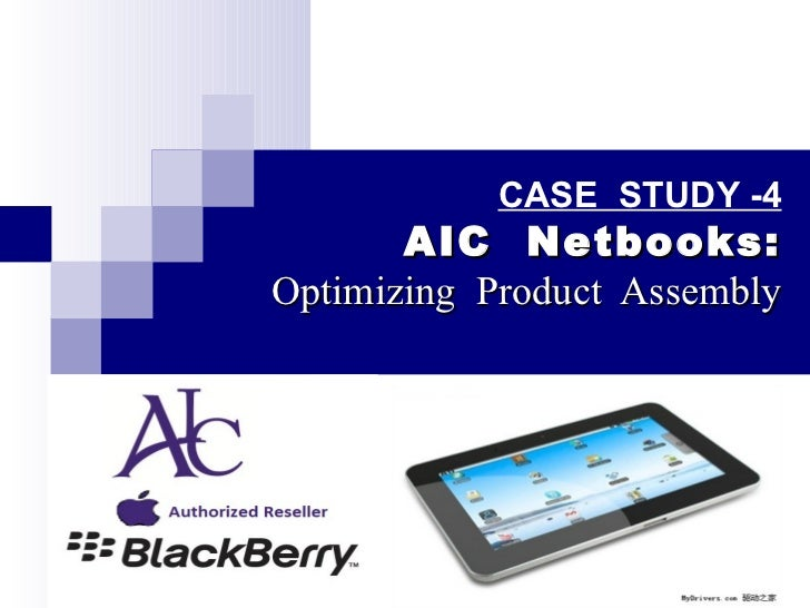 AIC Netbooks: Optimizing Product Assembly Harvard Case Solution & Analysis