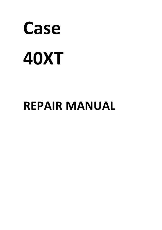 case 40xt repair manual. Black Bedroom Furniture Sets. Home Design Ideas