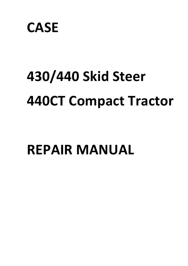 Case 430 440 440CT Repair Manual