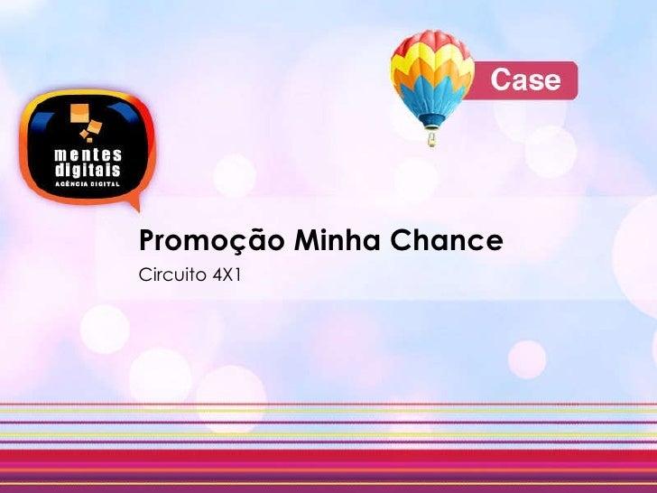 Promoção Minha Chance Circuito 4X1