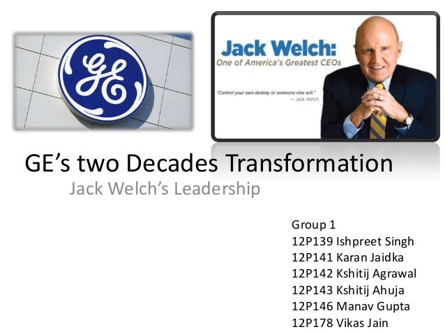 ge two decade transformation jack welchs leadership case study