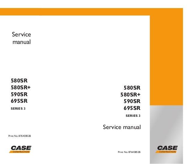 Case 580 Sr Series 3 Backhoe Loader Service Repair Manual