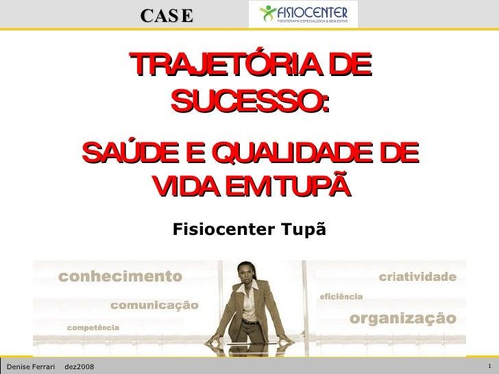 TRAJETÓRIA DE SUCESSO: SAÚDE E QUALIDADE DE VIDA EM TUPÃ Fisiocenter Tupã