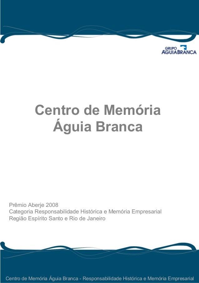 Prêmio Aberje 2008 Categoria Responsabilidade Histórica e Memória Empresarial Região Espírito Santo e Rio de Janeiro Centr...