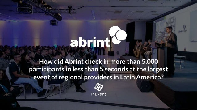 How did Abrint check in more than 5,000 participants in less than 5 seconds at the largest event of regional providers in ...