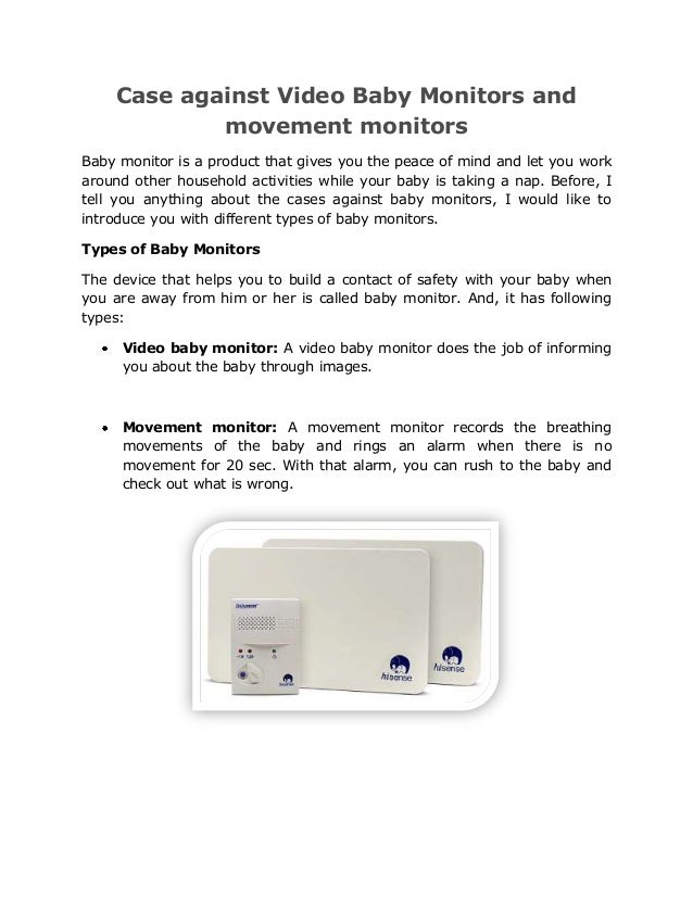 Case against Video Baby Monitors and            movement monitorsBaby monitor is a product that gives you the peace of min...
