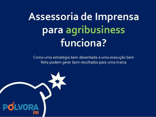 Assessoria de Imprensa para agribusiness funciona? Como uma estratégia bem desenhada e uma execução bem feita podem gerar ...