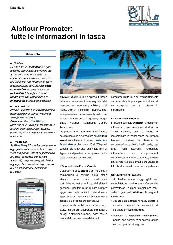 Case StudyAlpitour Promoter:tutte le informazioni in tasca               Riassunto■ ObiettiviI Trade Account di Alpitour s...