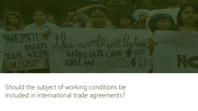 concerns about factory safety and worker exploitation in developing countries Popular media and rhetoric often assert that international trade results in the exploitation of workers in developing countries for the unfair benefit of american consumers low wages, women and children working long hours, or sub-standard and dangerous working conditions are offered as evidence of the evils of foreign investment and growth of the export trade in developing countries.