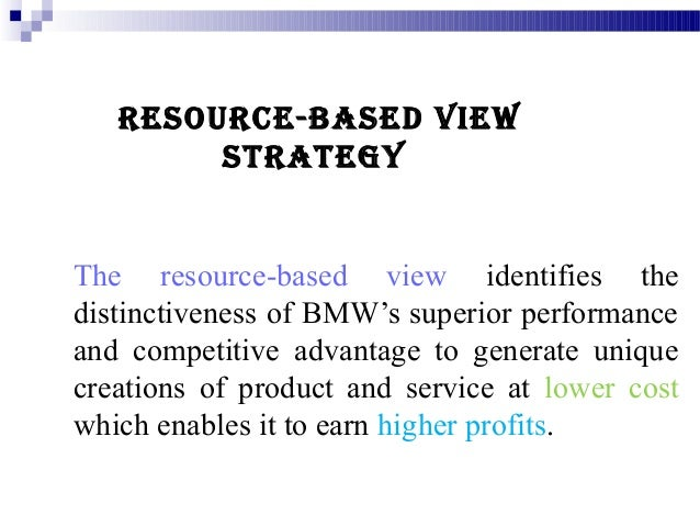 bmw resources and capabilities Product differentiation: a tool of competitive advantage and optimal organizational performance (a study of unilever nigeria plc) joy i dirisu dr oluwole iyiola their internal resources and capabilities in achieving competitive advantage.