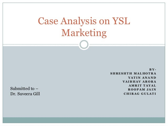 solution of case ysl marketing research Browse b2b marketing case studies from real linkedin marketing solutions customers create your own success story launch a self-service campaign in minutes — or contact sales to learn how linkedin marketing solutions can help grow your business.