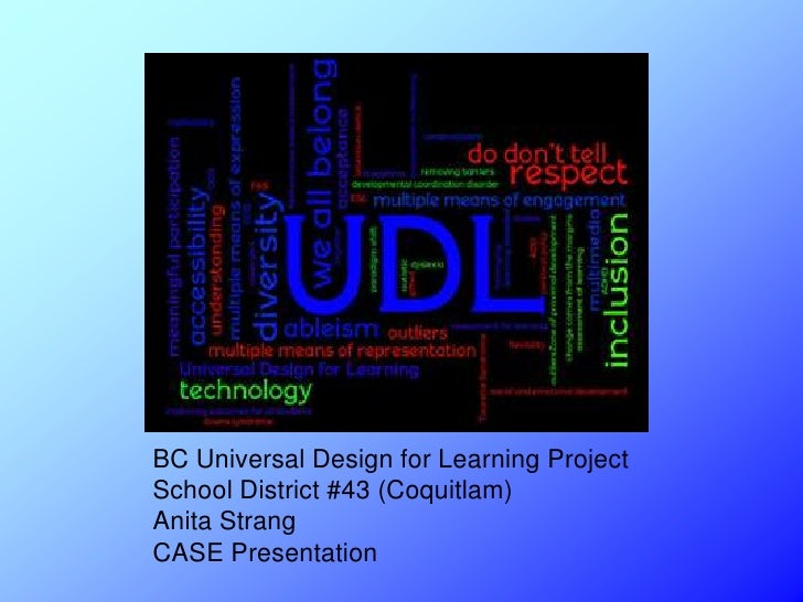 BC Universal Design for Learning Project School District #43 (Coquitlam) Anita Strang CASE Presentation