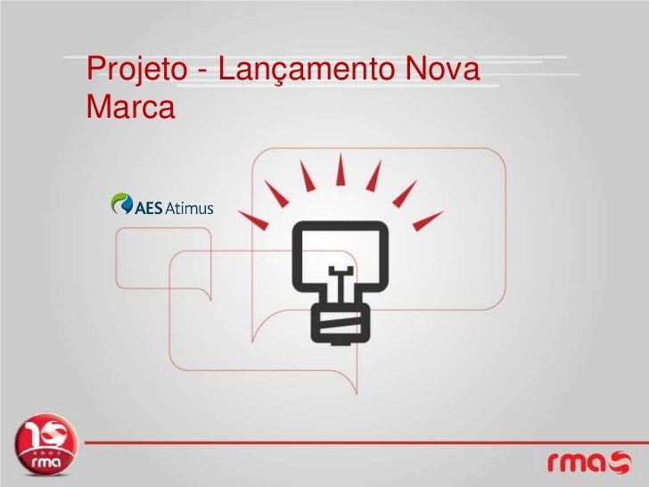 Projeto - Lançamento Nova Marca<br />