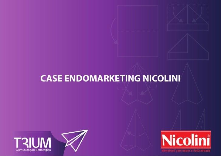 CASE ENDOMARKETING NICOLINI Comunicação EstratégicaComunicação Estratégica