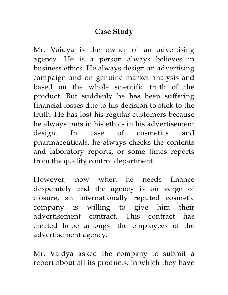 Case Study  Mr. Vaidya is the owner of an advertising agency. He is a person always believes in business ethics. He always...
