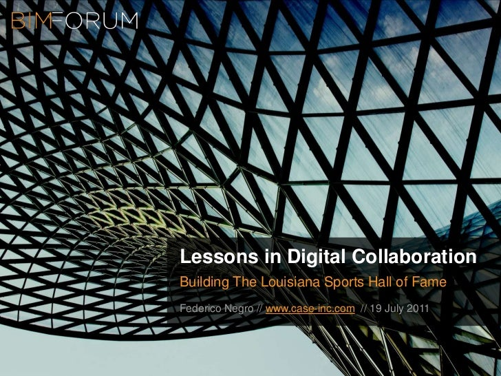 Lessons in Digital Collaboration<br />Building The Louisiana Sports Hall of Fame<br />Federico Negro // www.case-inc.com  ...