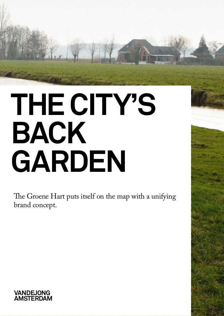 the city'sbackgardenThe Groene Hart puts itself on the map with a unifyingbrand concept.Vandejongamsterdam