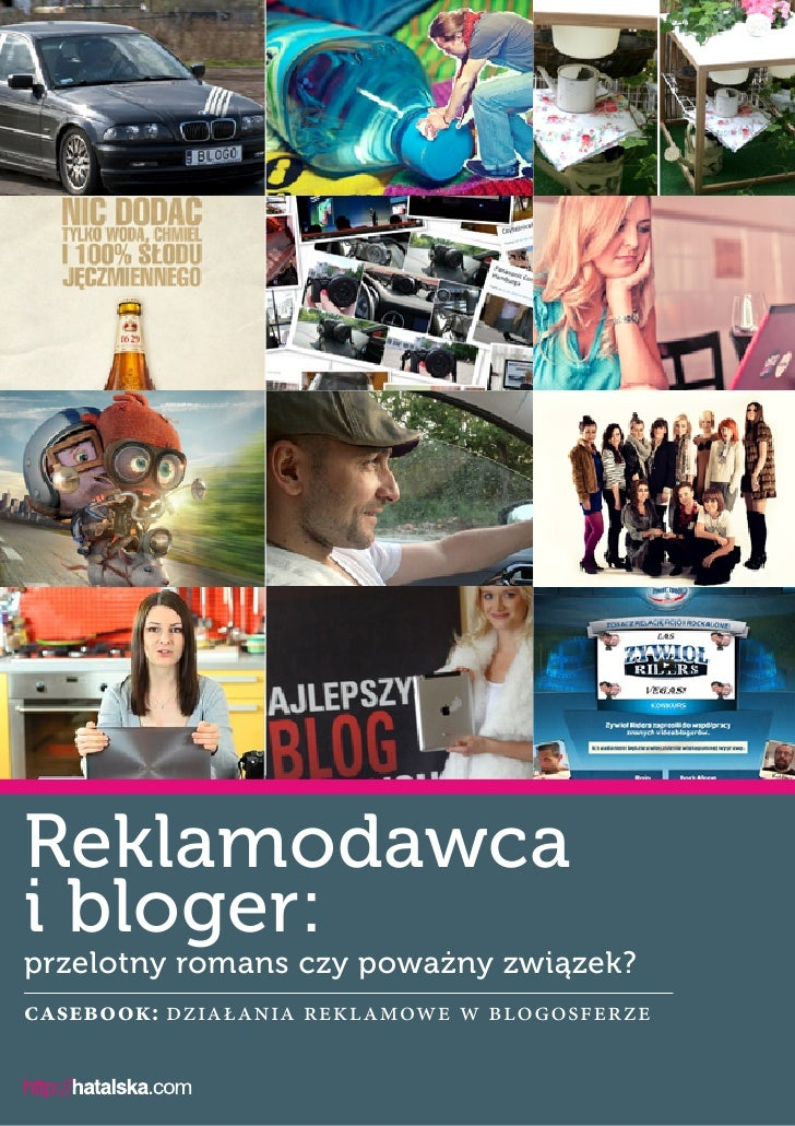 Reklamodawcaibloger:przelotny romans czy poważny związek?casebook: działania reklamowe wblogosferze