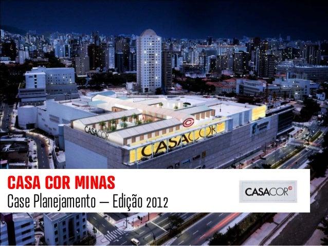CASA COR MINASCase Planejamento – Edição 2012