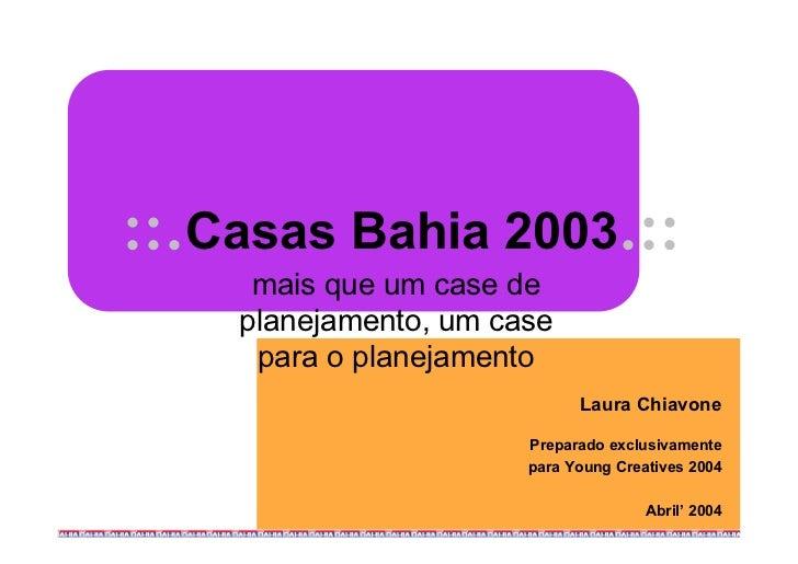 ::.Casas Bahia 2003.::     mais que um case de    planejamento, um case     para o planejamento                           ...