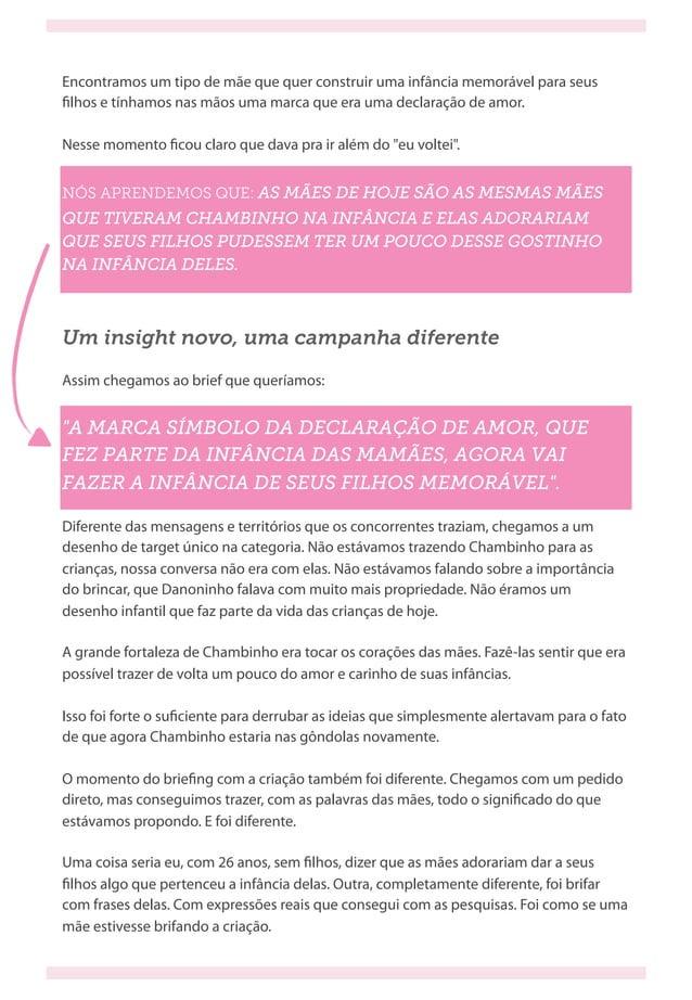 """Um insight novo, uma campanha diferente Assim chegamos ao brief que queríamos: """"A MARCA SÍMBOLO DA DECLARAÇÃO DE AMOR, QUE..."""