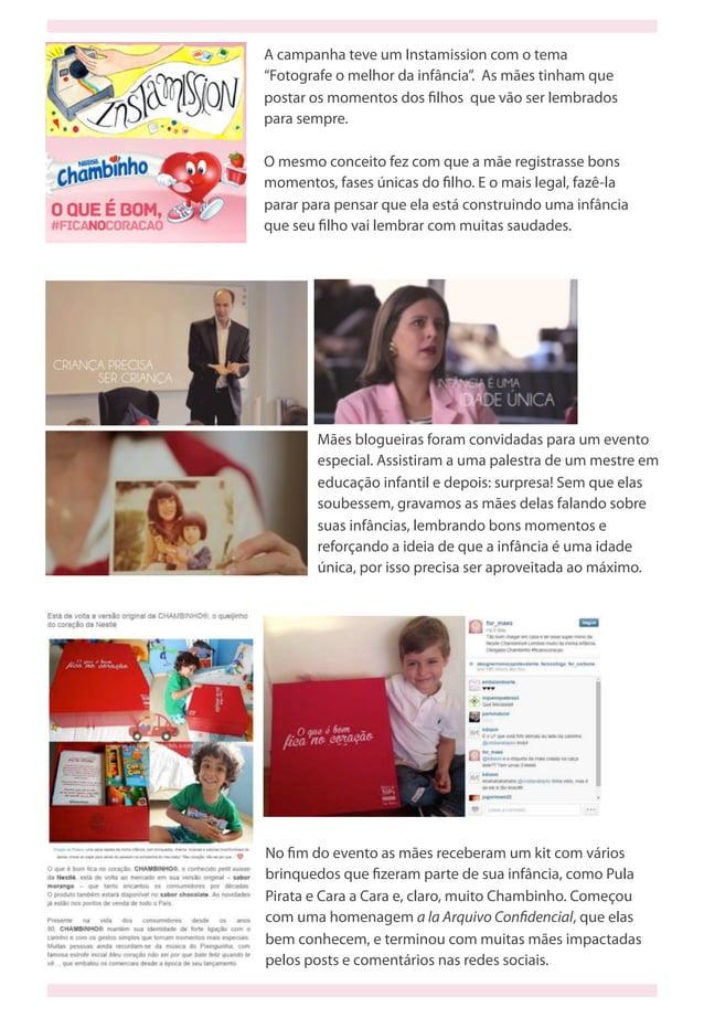 """A campanha teve um Instamission com o tema """"Fotografe o melhor da infância"""". As mães tinham que postar os momentos dos fil..."""