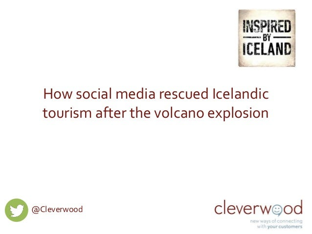 How social media rescued Icelandic  tourism after the volcano explosion  @Cleverwood